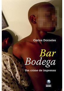 DORNELES, Carlos. Bar Bodega. SP: Globo, 2008