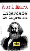 MARX, Karl. Liberdade de Imprensa. Porto Alegre: L&PM Editores, 1999
